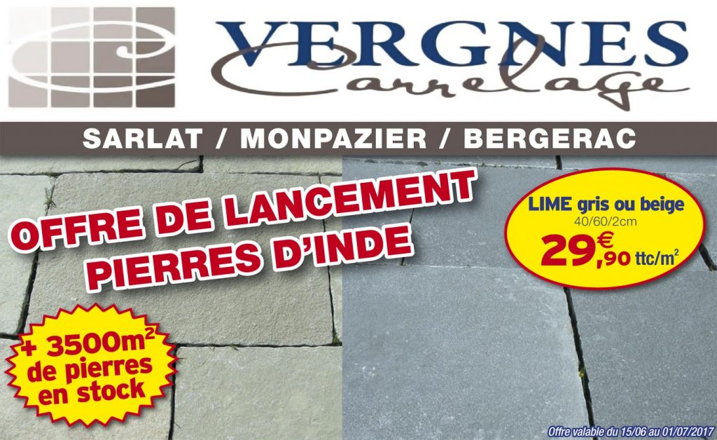 Vergnes Carrelage - Promo lancement pierre d'Inde